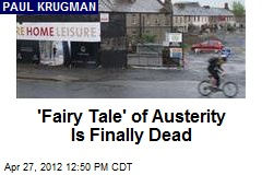 'Fairy Tale' of Austerity Is Finally Dead