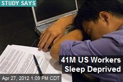 41M US Workers Sleep Deprived