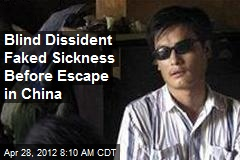 Blind Dissident's Daring Escape Shows Up China