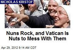 Nuns Rock, and Vatican Is Nuts to Mess With Them