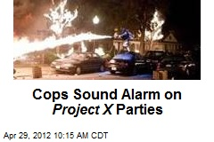 Cops Sound Alarm on Project X Parties