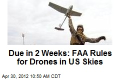 Due in 2 Weeks: FAA Rules for Drones in US Skies