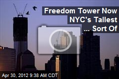 Freedom Tower Now NYC's Tallest ... Sort Of