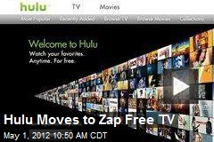 Hulu Moves to Zap Free TV