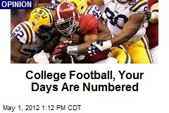 College Football, Your Days Are Numbered