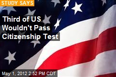 Third of US Wouldn't Pass Citizenship Test