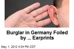 Burglar in Germany Foiled by ... Earprints