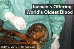 Iceman's Offering: World's Oldest Blood