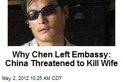 Why Chen Left Embassy: China Threatened to Kill Wife