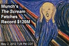 Munch's The Scream Fetches Record $120M