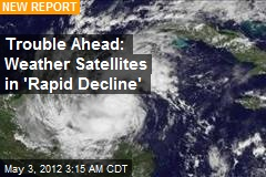 Weather Satellites in 'Rapid Decline'