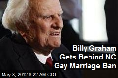 Billy Graham Gets Behind NC Gay Marriage Ban
