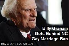 Billy Graham Gets Behind NC Gay Marriage Ban