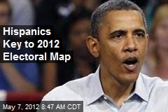 Hispanics Key to 2012 Electoral Map