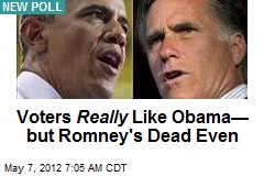 Voters Really Like Obama— but Romney's Dead Even