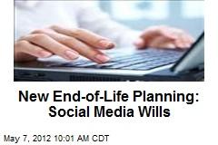 New End-of-Life Planning: Social Media Wills
