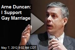 Arne Duncan: I Support Gay Marriage