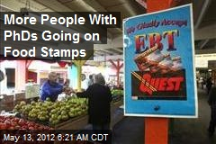 More People With PhDs Going on Food Stamps