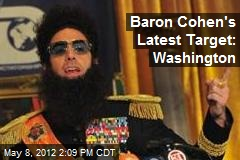 Baron Cohen's Latest Target: Washington