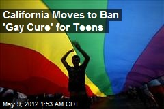 Calif. Moves to Ban 'Gay Cure' for Teens
