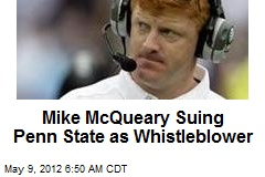 Mike McQueary Suing Penn State as Whistleblower