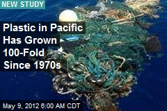 Plastic in Pacific Has Grown 100-Fold Since 1970s