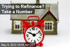 Trying to Refinance? Take a Number