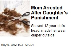 Mom Arrested After Daughter's Punishment