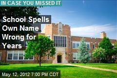 School Spells Own Name Wrong for Years
