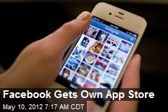 Facebook Gets Own App Store