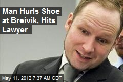Man Hurls Shoe at Breivik, Hits Lawyer