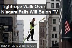 Tightrope Walker Plans to Cross Niagara Falls