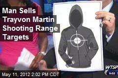 Man Sells Trayvon Martin Shooting Range Targets