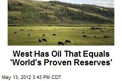 Midwest Has Oil That 'Equals the World's Proven Reserves'