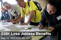 236K Lose Jobless Benefits