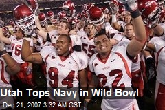 Utah Tops Navy in Wild Bowl