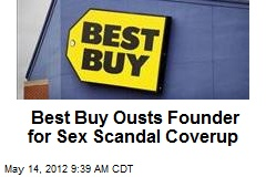 Best Buy Ousts Founder for Sex Scandal Coverup