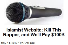 Islamist Website: Kill This Rapper, and We'll Pay $100K