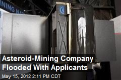 Asteroid-Mining Company Flooded With Applicants