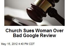 Church Sues Woman Over Bad Google Review