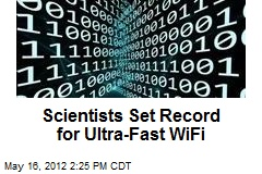 Scientists Set Record for Ultra-Fast WiFi