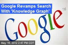 Google Revamps Search With 'Knowledge Graph'