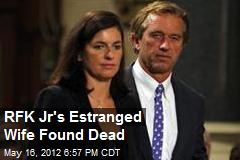RFK Jr's Estranged Wife Found Dead