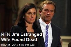 RFK Jr's Estranged Wife Found Dead