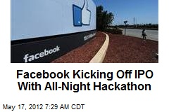 Facebook Kicking Off IPO With All-Night Hackathon