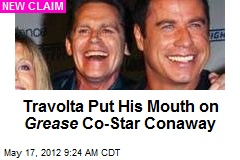 Travolta Put His Mouth on Grease Co-Star Conaway