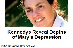 Kennedys Reveal Depths of Mary's Depression