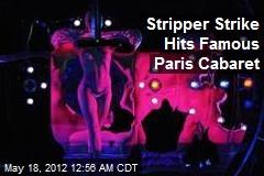 Stripper Strike Hits Famous Paris Cabaret