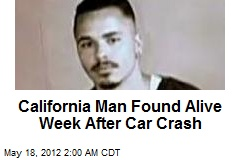 California Man Found Alive Week After Car Crash