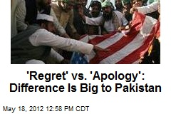 'Regret' vs. 'Apology': Difference Is Big to Pakistan